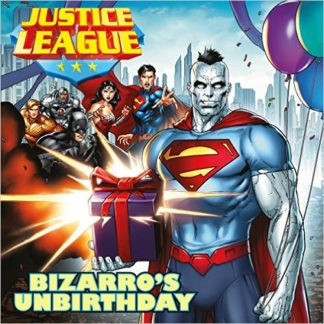 Justice League: Bizarro's Unbirthday cover