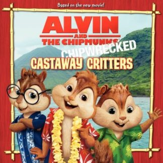 Alvin and the Chipmunks: Chipwrecked: Castaway Critters cover