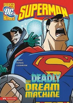 DC Super Heroes: Superman: The Deadly Dream Machine cover
