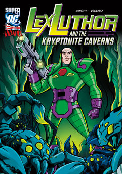 DC Super-Villains: Lex Luthor and the Kryptonite Caverns cover