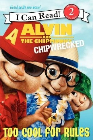 Alvin and the Chipmunks: Chipwrecked: Too Cool for Rules cover